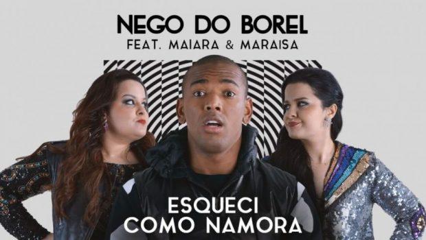 Nego do Borel lança música com Maiara e Maraísa: 'Esqueci Como Namora'