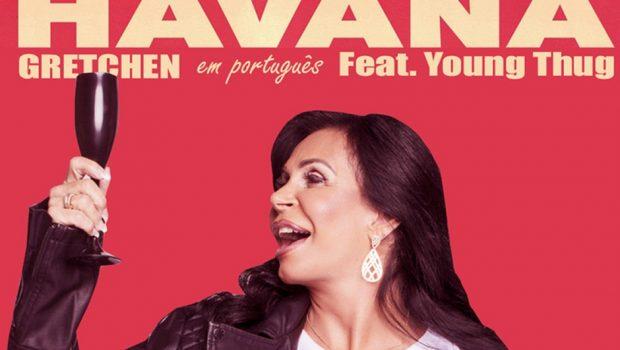 'Havana': Gretchen lança versão em Português do hit de Camila Cabello